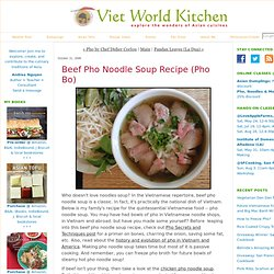 Beef Pho Noodle Soup Recipe (Pho Bo) - Viet World Kitchen