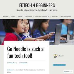 Go Noodle is such a fun tech tool! – EDTECH 4 BEGINNERS