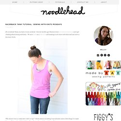 racerback tank tutorial: sewing with knits mondays