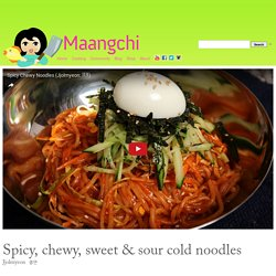 Spicy, chewy, sweet & sour cold noodles (Jjolmyeon: 쫄면) recipe - Maangchi.com
