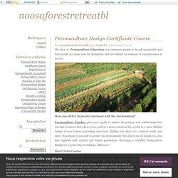 Permaculture Design Certificate Course - noosaforestretreatbl