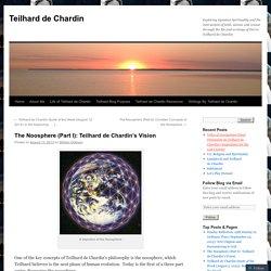 The Noosphere (Part I): Teilhard de Chardin's Vision