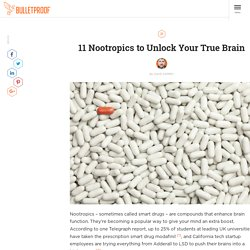 13 Nootropics (Smart Drugs) to Unlock Your True Brain