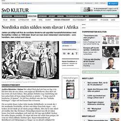 Nordiska män såldes som slavar i Afrika