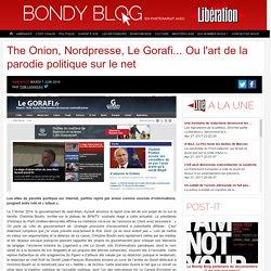 The Onion, Nordpresse, Le Gorafi…Ou l'art de la parodie politique sur le net