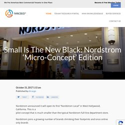 Small Is The New Black: Nordstrom 'Micro-Concept' Edition : NNN360