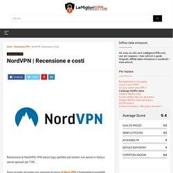 Recensione 2019 e costi di una VPN senza logs