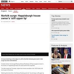 Norfolk surge: Happisburgh house owner's 'stiff upper lip'