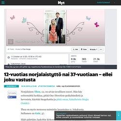 12-vuotias norjalaistyttö nai 37-vuotiaan – ellei joku vastusta - Ulkomaat - Nyt