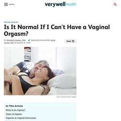 Is It Normal If I Can't Have a Vaginal Orgasm?