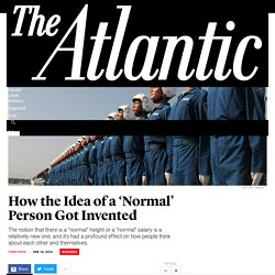 How the Idea of a 'Normal' Person Got Invented - The Atlantic