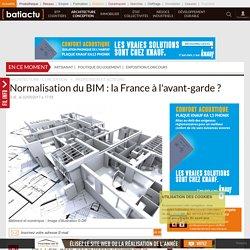 Normalisation du BIM: la France à l'avant-garde?