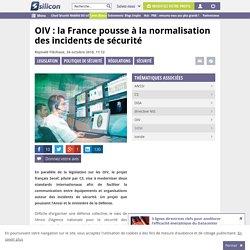 OIV : la France pousse à la normalisation des incidents de sécurité
