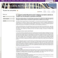 AFNOR 28/03/13 Le rapport Lambert-Boulard contre l'inflation normative valorise le modèle de normalisation volontaire d'AFNOR
