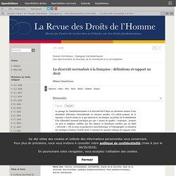 La diversité normalisée à la française : définitions et rapport au droit. Milena Doytcheva. La Revue des droits de l'homme