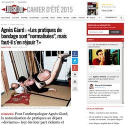 """Agnès Giard: «Les pratiques de bondage sont """"normalisées"""", mais faut-il s'en réjouir ?»"""