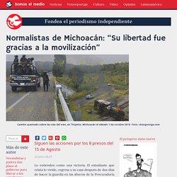 """Normalistas de Michoacán: """"Su libertad fue gracias a la movilización"""""""