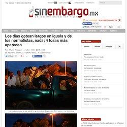 Los días gotean largos en Iguala y de los normalistas, nada; 4 fosas más aparecen