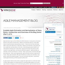 Scalable Agile Estimation and Normalization of Story Points: Introduction and Overview of the Blog Series (Part 1 of 5)The Agile Management Blog