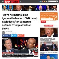 'We're not normalizing ignorant behavior': CNN panel explodes after Santorum defends Trump attack on Lewis