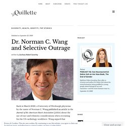 Dr. Norman C. Wang and Selective Outrage