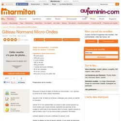 Gâteau Normand Micro-Ondes - Recette de cuisine Marmiton : une recette