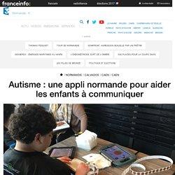 Autisme : une appli normande pour aider les enfants à communiquer - France 3 Normandie