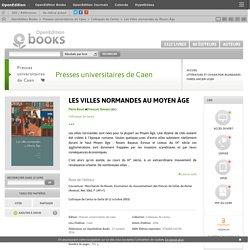 Les Villes normandes au Moyen Âge - Presses universitaires de Caen