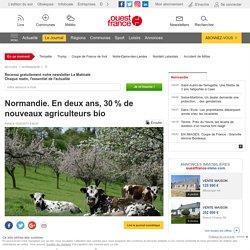 OUEST FRANCE 03/02/17 Normandie. En deux ans, 30% de nouveaux agriculteurs bio