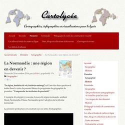 La Normandie : une région en devenir ? - Cartolycée