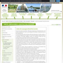 L'atlas des paysages (Haute-Normandie) - DREAL Normandie - Ministère de l'Environnement, de l'Énergie et de la Mer