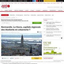 Normandie. Le Havre, capitale régionale des étudiants en urbanisme?