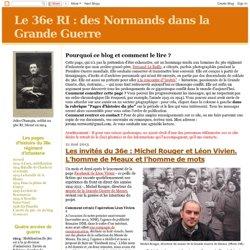 des Normands dans la Grande Guerre: Les invités du 36e : Michel Rouger et Léon Vivien. L'homme de Meaux et l'homme de mots