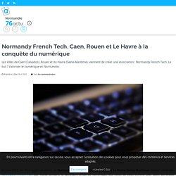 Normandy French Tech. Caen, Rouen et Le Havre à la conquête du numérique – actu.fr