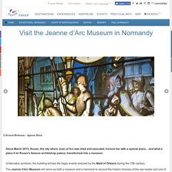 Visit the Jeanne d'Arc Museum in Normandy