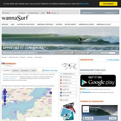 Normandy - Surfer en Normandy, France - Wannasurf.com - Atlas mondial de spots de surf