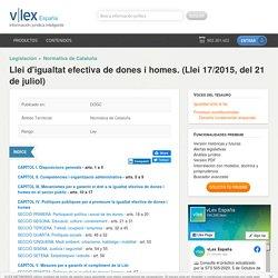 Llei d'igualtat efectiva de dones i homes. (Llei 17/2015, del 21 de juliol) - Normativa de Cataluña - Legislación - VLEX 737097025