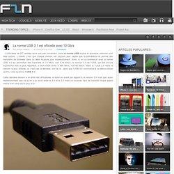 La norme USB 3.1 est officielle avec 10 Gb/s