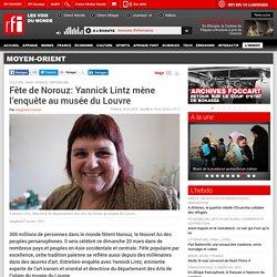 Fête de Norouz: Yannick Lintz mène l'enquête au musée du Louvre