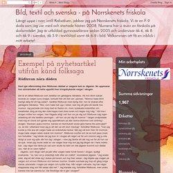 Bild, textil och svenska - på Norrskenets friskola: Exempel på nyhetsartikel utifrån känd folksaga