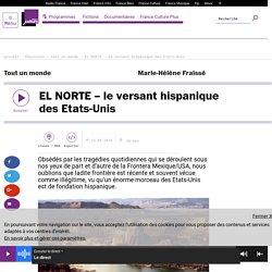 EL NORTE – le versant hispanique des Etats-Unis