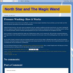 North Star and The Magic Wand: Pressure Washing- How it Works