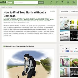 How to Find True North Without a Compass: 24 steps (with pictures)