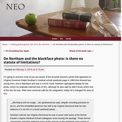 On Northam and the blackface photo: is there no statute of limitations? – The New Neo