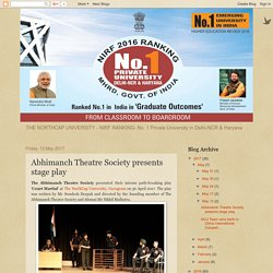 THE NORTHCAP UNIVERSITY : Abhimanch Theatre Society presents stage play