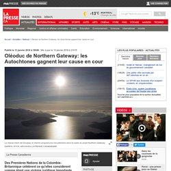 Oléoduc de Northern Gateway: les Autochtones gagnent leur cause en cour