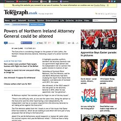 Powers of Northern Ireland Attorney General could be altered