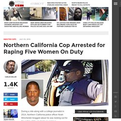 Northern California Cop Arrested for Raping Five Women On Duty - PINAC News