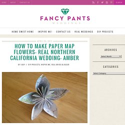 How to make paper map flowers- Real Northern California Wedding- Amber | Fancy Pants Weddings