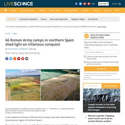 66 Roman Army camps in northern Spain shed light on infamous conquest
